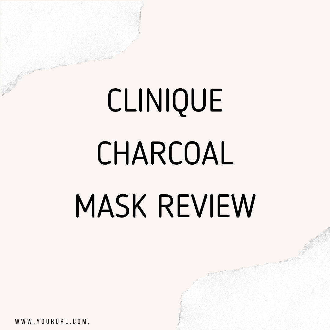 Clinique Charcoal Mask Review